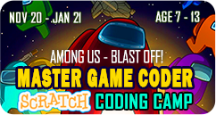 Master Game Coder Among Us Blast Off! Scratch Coding School Holiday Winter Camp November 2020 to January 2021 for Age 7 to 13